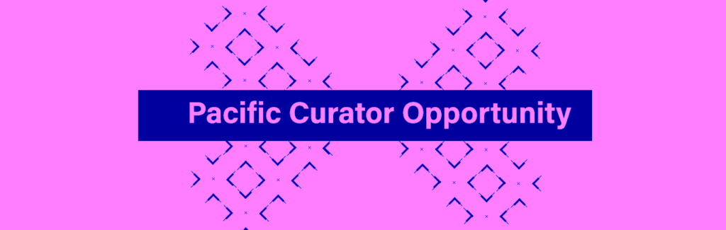 Pacific Curator Opportunity...
