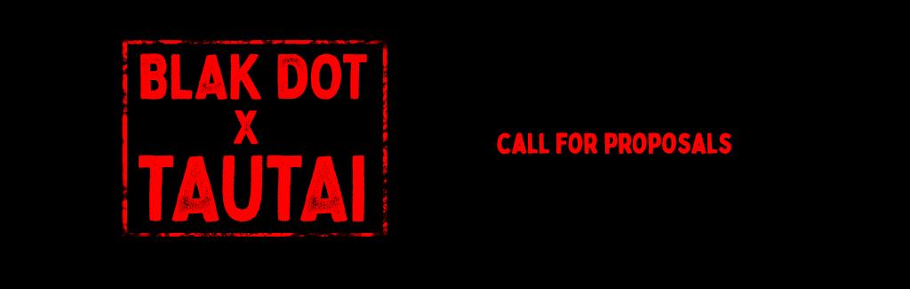 Blak Dot x Tautai Call for Proposals...
